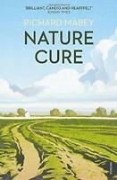 Nature Cure by Richard Mabey Paperback Book 9780099531821 NEW