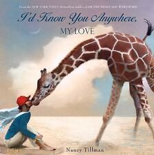I'd Know You Anywhere, My Love by Nancy Tillman (2013, Picture Book)