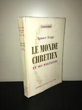 Ignace Lepp LE MONDE CHRETIEN ET SES MALFACONS  éd° Montaigne AUBIER 1956 -BC17C