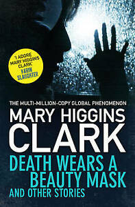 Death Wears a Beauty Mask and Other Stories by Mary Higgins Clark (Paperback, 2…
