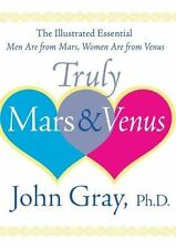 Truly Mars and Venus: The Illustrated Essential Men Are from Mars, Women Are