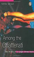 Among The Chatterati : das Tagebuch Of A Seite Drei Hack Hardcover