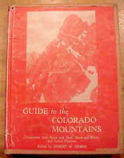 """GUIDE TO THE COLORADO MOUNTAINS""-ROBERT ORMES-NR!!!!!!!!!!"