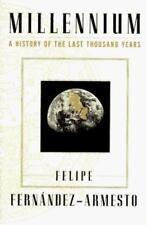 MILLENNIUM: A HISTORY OF LAST THOUSAND YEARS - Felipe Fernandez-Armesto NEW 1st