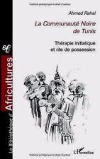 LA COMMUNAUTÉ NOIRE DE TUNIS*NEUF*RARE 2002*THÉRAPIE INITIATIQUE*RITE POSSESSION