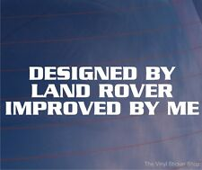 DESIGNED BY LAND ROVER IMPROVED BY ME Funny Vinyl 4x4 Car/Window/Bumper Sticker