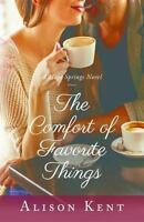 A Hope Springs Novel: The Comfort of Favorite Things 5 by Alison Kent (2015,...