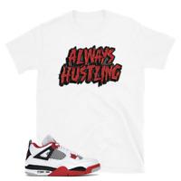 Shirt to match Air Jordan Retro 4 Fire Red Sneakers, Hustling Unisex White Tee