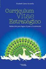 Curriculum Vitae Estrategico: Redaccion Para Lograr El Pase a la Entrevista. (Pa