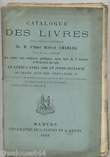 Catalogue des livres composant la bibliothèque de l'abbé Charles 1888 Le Mans