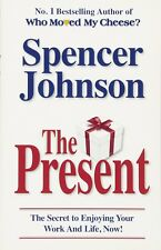 The Present: The Gift That Makes You Happy and Successful at Work- Paperbck Book