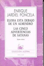 ELOISA ESTA DEBAJO DE UN ALMENDRO/ 5 ADVERTENCIAS DE SAT E J PONCELA 244 PAGES