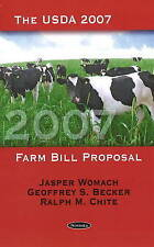 USDA 2007 Farm Bill Proposal - New Book Becker, Geoffrey S., Chite, Ralph M., Wo
