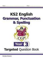 Ks2 English Targeted Question Book: Grammar, Punctuation & Spelling - Year 3,...