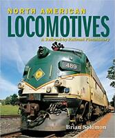 North American Locomotives by Brian Solomon (2017, Hardcover)