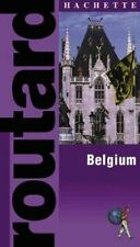 Routard: Belgium: The Ultimate Food, Drink and Accomodation Guide, Hachette, Goo