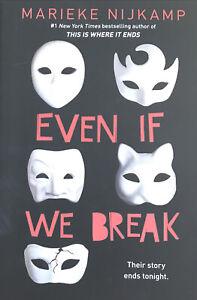 Even If We Break by Marieke Nijkamp (ce)