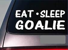 "Eat Sleep Goalie Sticker *G895* 8"" vinyl hockey soccer polo ice mask pads puck"