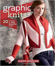 Graphic Knits: 20 Designs in Bold, Beautiful Color, New, Winslow, Alexis Book