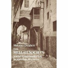 The Mellah Society: Jewish Community Life in Sherifian Morocco by Shlomo Deshan (Paperback, 1989)