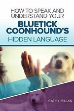 How to Speak and Understand Your Bluetick Coonhound's Hidden Language : Fun.