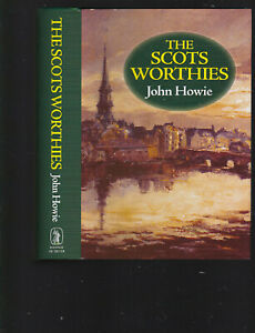 The Scots Worthies, by Howie (rev. W. H. Carslaw, DD) (relig. leaders) 2001 DJ