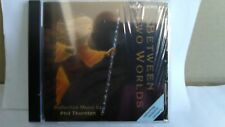Phil Thornton: Between Two Worlds CD - 720/18