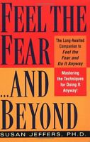 Feel the Fear...and Beyond: Mastering the Techniques for Doing It Anyway by Susa
