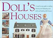 Dolls Houses: A Step-by-step Guide to Making, Dressing and Displaying Your Own D