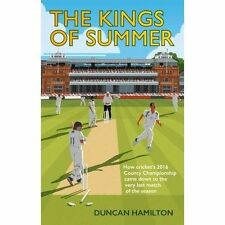 The Kings of Summer: How Cricket's 2016 County Championship Came Down to the Las
