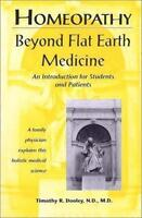 Homeopathy: Beyond Flat Earth Medicine, 2nd Edition by Dooley, Timothy R.