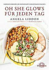 Oh She Glows für jeden Tag von Angela Liddon   Buch   Zustand sehr gut