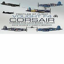 Vought F4 Corsair: Carrier and Land-Based Fighter Profiles of Flight