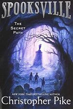 The Secret Path (Spooksville) by Christopher Pike