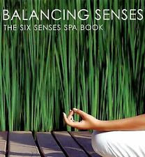 Balancing Senses: The Six Senses Spa Book by O'Brien, Kate