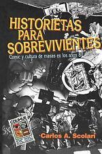 Historietas para Sobrevivientes : Comic y Cultura de Masas en los Aqos 80 by...