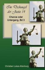Chance Oder Untergang 3: Im Dschungel Der Justiz