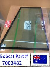 Bobcat OEM RHS Front Glass Window 7003482 S205 S220 S250 S300 S330 T110 T140 NEW