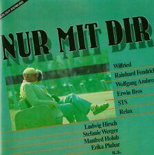 NUR MIT DIR -STS, Ambros, Hirsch, Relax, Wilfried,CD'87, Mendt, Werger, Maron