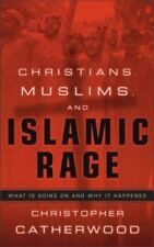 Christians, Muslims, and Islamic Rage: What Is Going On and Why It Happened, Cat