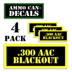 """300 AAC BLACKOUT Ammo Can LABELS STICKERS DECALS Ammunition 4 pack YW 3""""x1.5"""""""