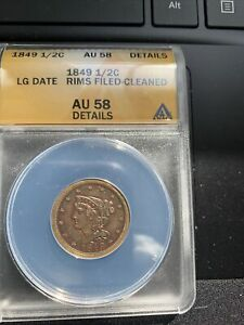 1849 Half Cent Large Date Rims Filed-Cleaned AU58 ANACS