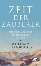 Zeit der Zauberer von Wolfram Eilenberger (2018, Gebundene Ausgabe)