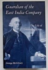 GUARDIAN OF THE EAST INDIA COMPANY:Life of Laurence Sulivan 2006 1st hb/dj - NEW