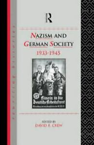 Nazism and German Society, 1933-1945 [Rewriting Histories] by  , Paperback