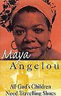 All God's Children Need Travelling Shoes-Dr Maya Angelou