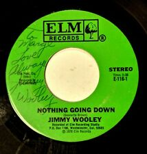 SIGNED COUNTRY 45: JIMMY WOOLEY Nothing Going Down/There's a Lady ELM E-116