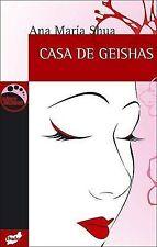 Casa de Geishas by Ana Maria Shua (Paperback / softback, 2008)