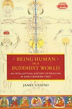 Being Human in a Buddhist World: An Intellectua, Gyatso Hardcover+=