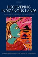 Discovering Indigenous Lands : The Doctrine of Discovery in the English Colon...